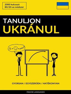 cover image of Tanuljon Ukránul--Gyorsan / Egyszerűen / Hatékonyan