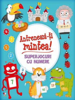 cover image of Antreneaza-ti Mintea! Superjocuri Cu Numere