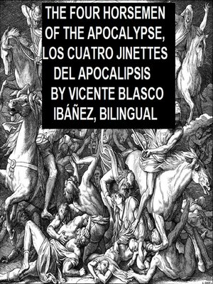 cover image of The Four Horsemen of the Apocalypse, Los Cuatro Jinettes del Apocalipsis, Bilingual
