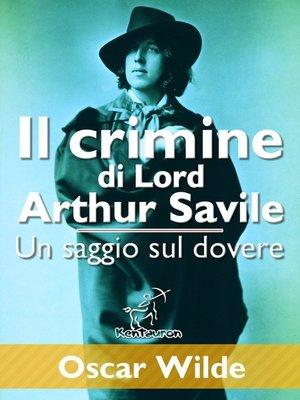 cover image of Il crimine di Lord Arthur Savile (Un saggio sul dovere)