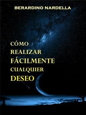 cover image of Cómo Realizar Fácilmente Cualquier Deseo