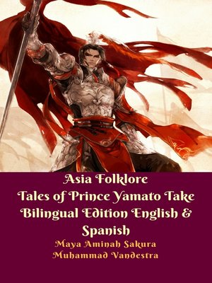 cover image of Asia Folklore Tales of Prince Yamato Take Bilingual Edition English & Spanish