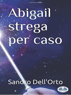 cover image of Abigail Strega Per Caso