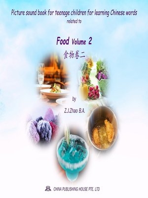 cover image of Picture sound book for teenage children for learning Chinese words related to Food Volume 2