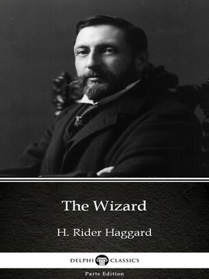 cover image of The Wizard by H. Rider Haggard - Delphi Classics