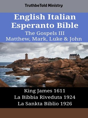 cover image of English Italian Esperanto Bible--The Gospels III--Matthew, Mark, Luke & John