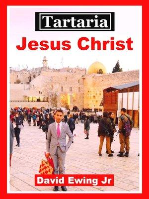 cover image of Tartaria--Jesus Christ