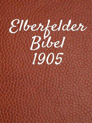 cover image of Elberfelder Bibel 1905