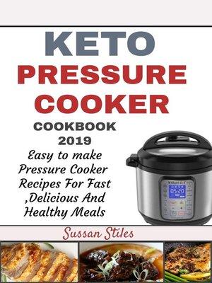 cover image of Keto Pressure Cooker Cookbook 2019