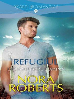 cover image of Refugiul--Drumul spre lumina