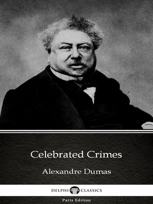 cover image of Celebrated Crimes by Alexandre Dumas (Illustrated)