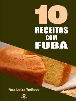 cover image of 10 Receitas com fubá