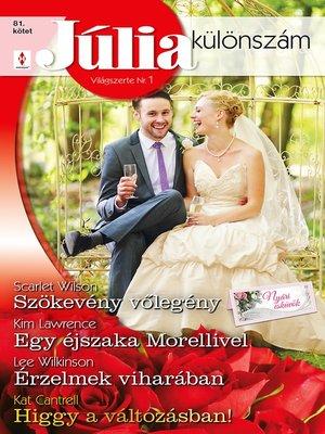 cover image of Szökevény vőlegény (Nyári esküvők 2.), Egy éjszaka Morellivel, Érzelmek viharában, Higgy a változásban!
