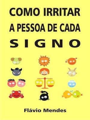 cover image of Como irritar a pessoa de cada signo