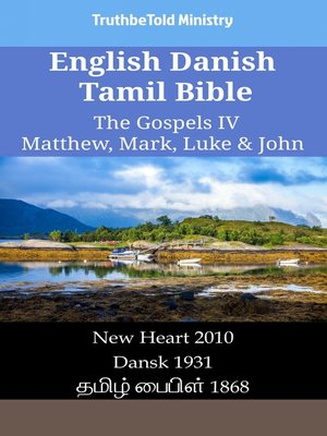 cover image of English Danish Tamil Bible--The Gospels IV--Matthew, Mark, Luke & John