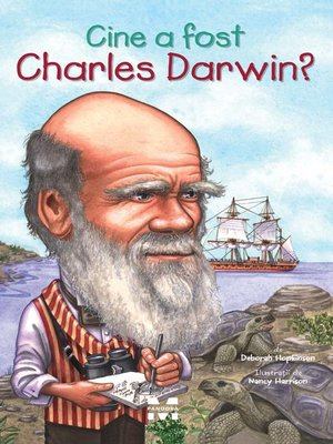 cover image of Cine a fost Charles Darwin?