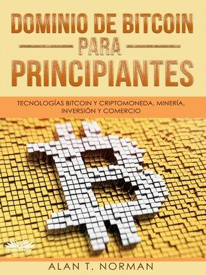 cover image of Dominio De Bitcoin Para Principiantes