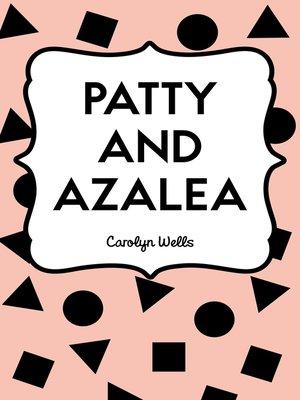 cover image of Patty and Azalea