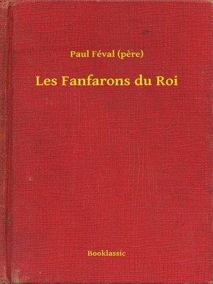 cover image of Les Fanfarons du Roi