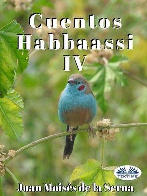 cover image of Cuentos Habbaassi IV