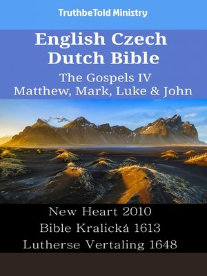 cover image of English Czech Dutch Bible - The Gospels IV - Matthew, Mark, Luke & John
