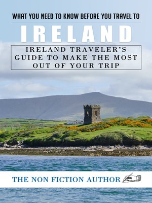 cover image of What You Need to Know Before You Travel to Ireland