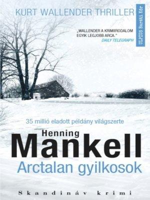 cover image of Arctalan gyilkosok