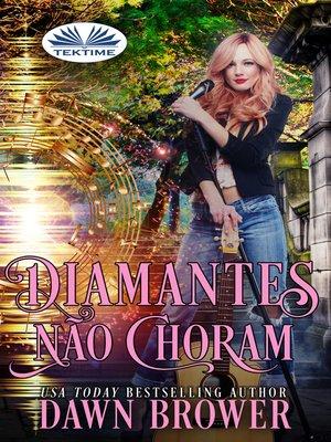 cover image of Diamantes Não Choram