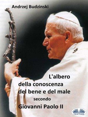 cover image of L'albero Della Conoscenza Del Bene E Del Male  Secondo  Giovanni Paolo II