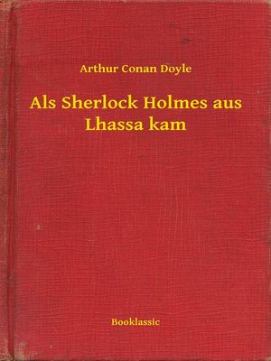 cover image of Als Sherlock Holmes aus Lhassa kam