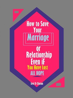 cover image of How to Save Your Marriage or Relationship Even If You Have Lost All Hope