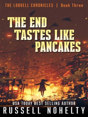cover image of The End Tastes Like Pancakes
