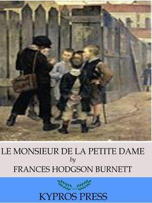 """cover image of """"Le Monsieur De La Petite Dame"""""""