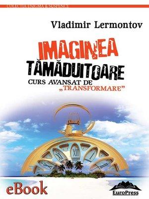 cover image of Imaginea tămăduitoare. Curs avansat de transformare