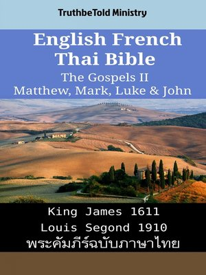 cover image of English French Thai Bible--The Gospels II--Matthew, Mark, Luke & John