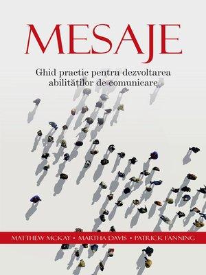 cover image of Mesaje. Ghid practic pentru dezvoltarea abilităților de comunicare