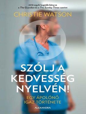 cover image of Szólj a kedvesség nyelvén