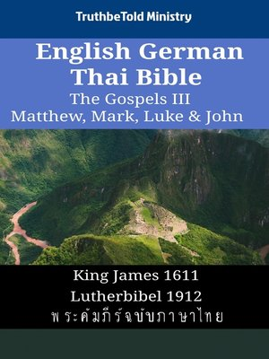 cover image of English German Thai Bible--The Gospels III--Matthew, Mark, Luke & John