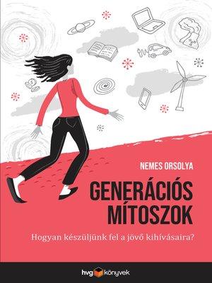 cover image of Generációs mítoszok