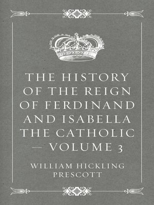 cover image of The History of the Reign of Ferdinand and Isabella the Catholic — Volume 3