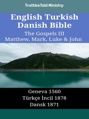 cover image of English Turkish Danish Bible - The Gospels III - Matthew, Mark, Luke & John