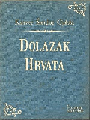 cover image of Dolazak Hrvata