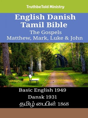 cover image of English Danish Tamil Bible--The Gospels--Matthew, Mark, Luke & John
