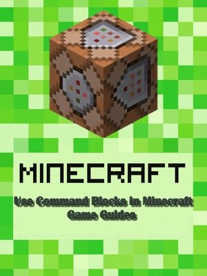 cover image of Use Command Blocks in Minecraft:Guide Full