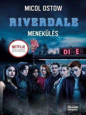 cover image of Riverdale--Menekülés