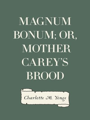 cover image of Magnum Bonum; Or, Mother Carey's Brood