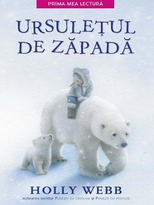 cover image of Ursulețul De Zăpadă