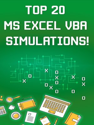 cover image of Top 20 MS Excel VBA Simulations, VBA to Model Risk, Investments, Growth, Gambling, and Monte Carlo Analysis