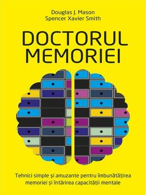 cover image of Doctorul memoriei--tehnici simple și amuzante pentru îmbunătățirea memoriei