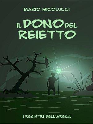 cover image of Il Dono Del Reietto